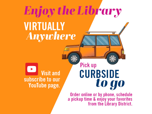 Library District Announces Two New Ways To Serve Public During COVID-19 Closure: Curbside Service & YouTube Virtual Programming